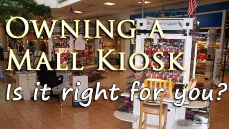 Owning a Mall kiosk - is it right for you